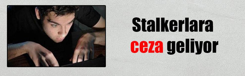 Stalkerlara ceza geliyor