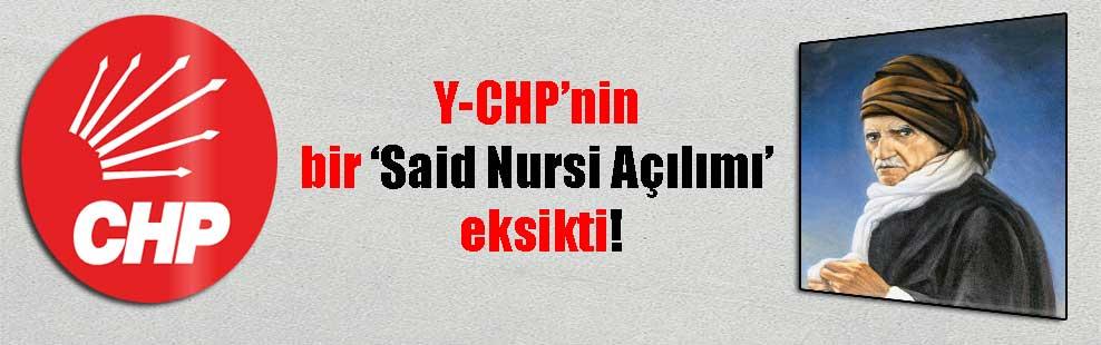 Y-CHP'nin bir 'Said Nursi Açılımı' eksikti!