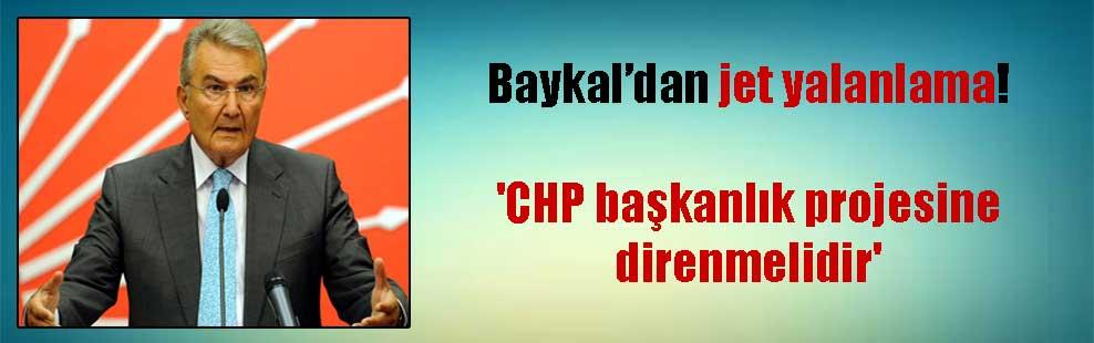 Baykal'dan jet yalanlama! 'CHP başkanlık projesine direnmelidir'