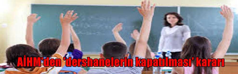 AİHM'den 'dershanelerin kapatılması' kararı