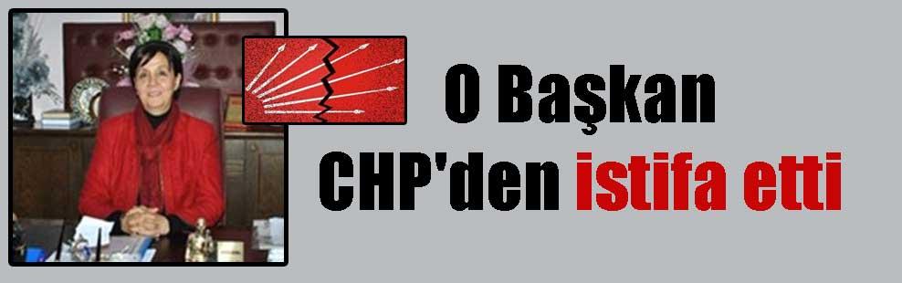 O Başkan CHP'den istifa etti