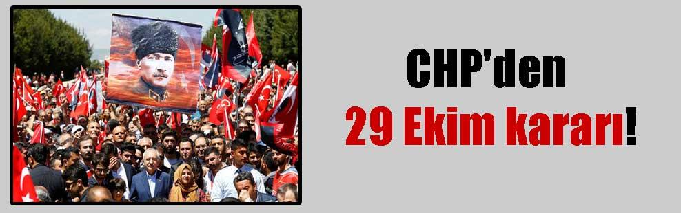 CHP'den 29 Ekim kararı!