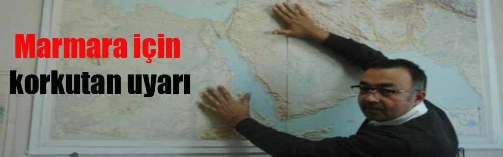Marmara için korkutan uyarı