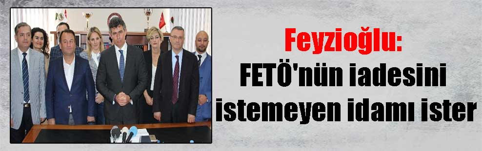 Feyzioğlu: FETÖ'nün iadesini istemeyen idamı ister