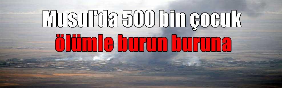 Musul'da 500 bin çocuk ölümle burun buruna