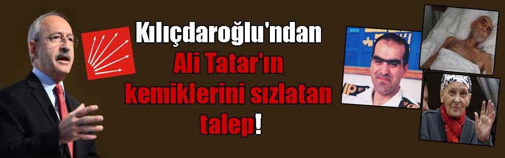 Kılıçdaroğlu'ndan Ali Tatar'ın kemiklerini sızlatan talep!