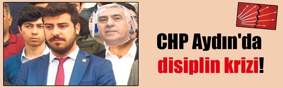 CHP Aydın'da disiplin krizi!
