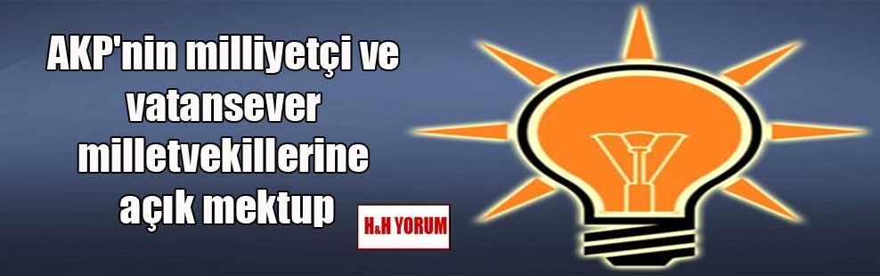 AKP'nin milliyetçi ve vatansever milletvekillerine açık mektup