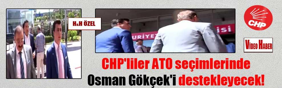 CHP'liler ATO seçimlerinde Osman Gökçek'i destekleyecek!