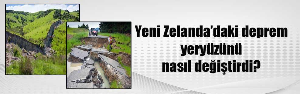 Yeni Zelanda'daki deprem yeryüzünü nasıl değiştirdi?