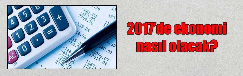 2017'de ekonomi nasıl olacak?