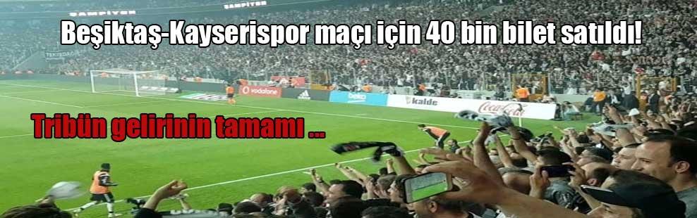 Beşiktaş-Kayserispor maçı için 40 bin bilet satıldı!
