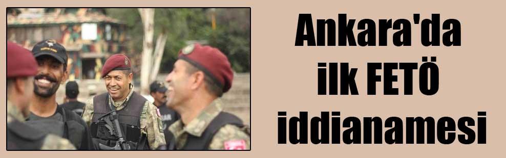 Ankara'da ilk FETÖ iddianamesi
