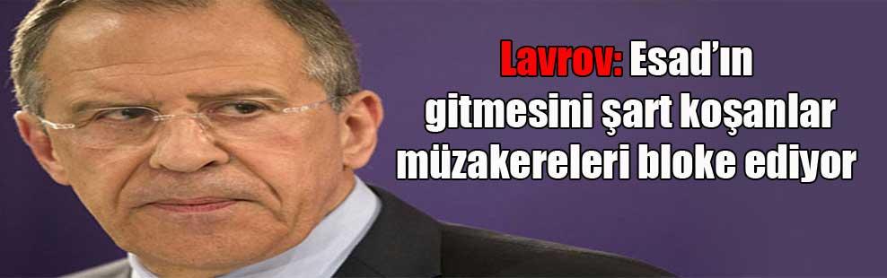 Lavrov: Esad'ın gitmesini şart koşanlar müzakereleri bloke ediyor