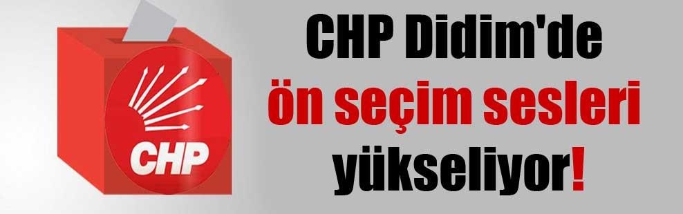 CHP Didim'de ön seçim sesleri yükseliyor!