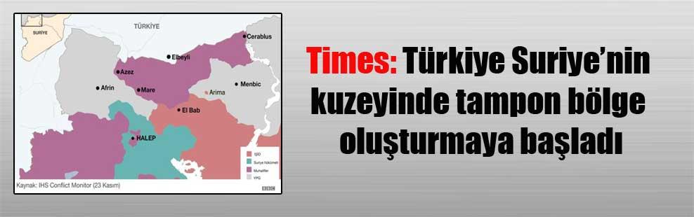 Times: Türkiye Suriye'nin kuzeyinde tampon bölge oluşturmaya başladı