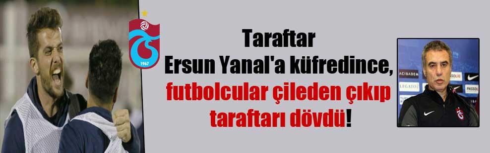 Taraftar Ersun Yanal'a küfredince, futbolcular çileden çıkıp taraftarı dövdü!