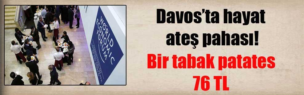 Davos'ta hayat ateş pahası! Bir tabak patates 76 TL