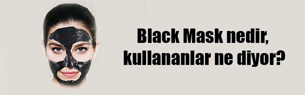 Black Mask nedir, kullananlar ne diyor?