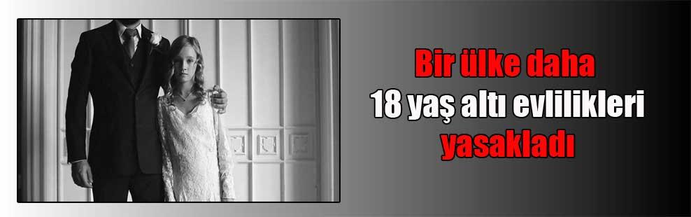 Bir ülke daha 18 yaş altı evlilikleri yasakladı