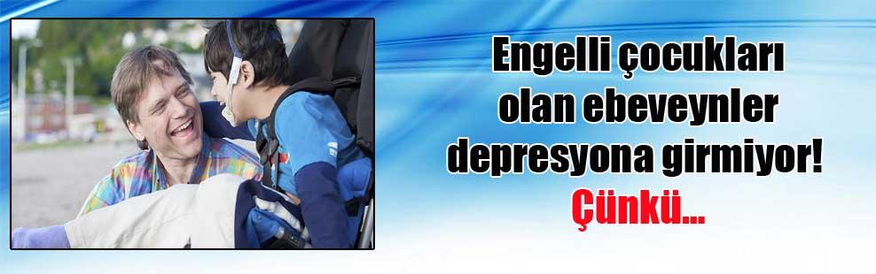 Engelli çocukları olan ebeveynler depresyona girmiyor! Çünkü…