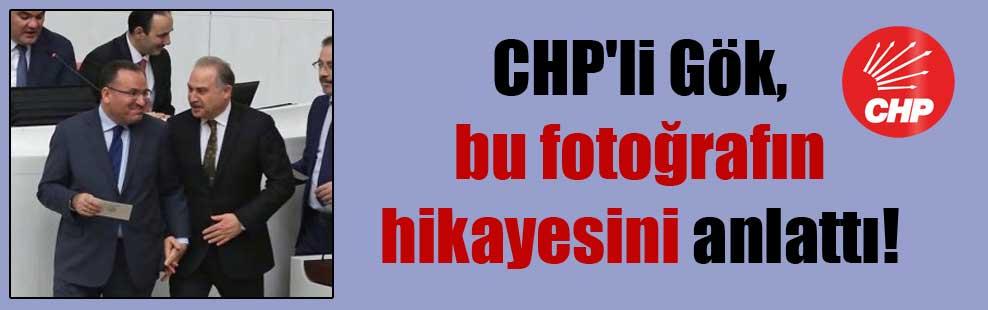 CHP'li Gök, bu fotoğrafın hikayesini anlattı!