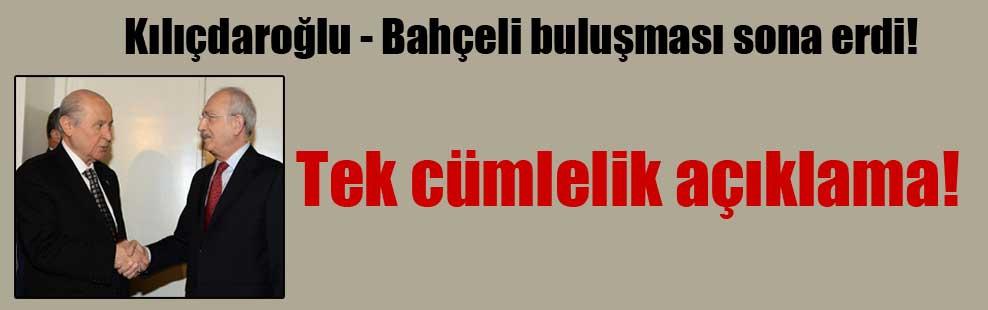 Kılıçdaroğlu – Bahçeli buluşması sona erdi!