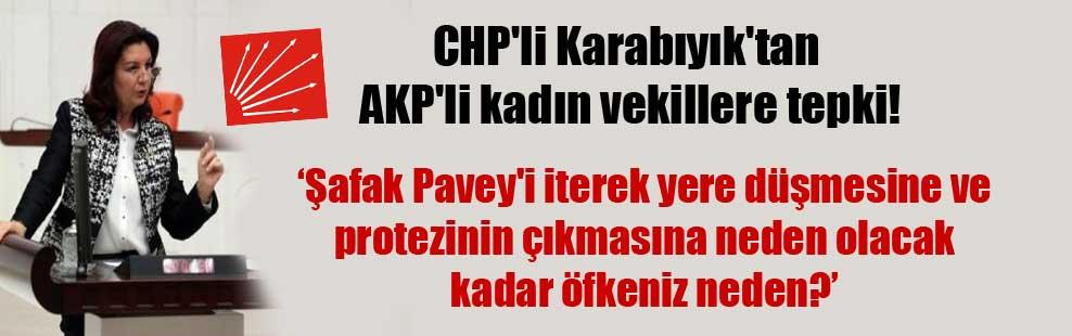 CHP'li Karabıyık'tan AKP'li kadın vekillere tepki!