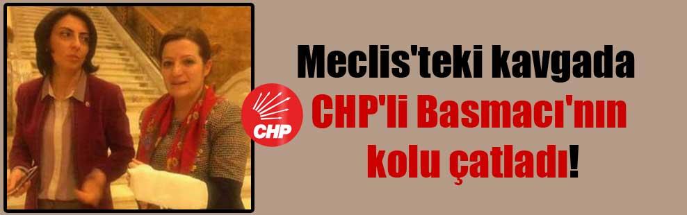 Meclis'teki kavgada CHP'li Basmacı'nın kolu çatladı!
