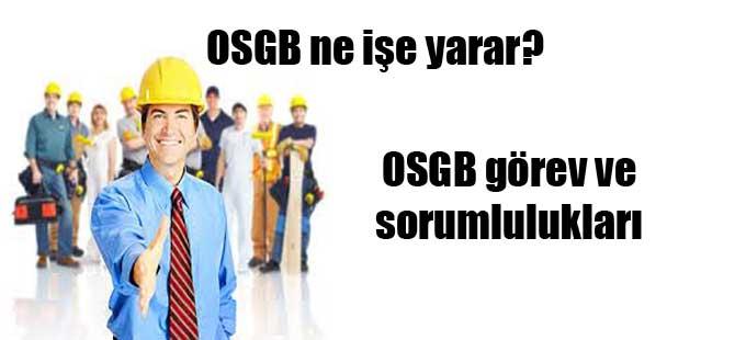 OSGB ne işe yarar? OSGB görev ve sorumlulukları