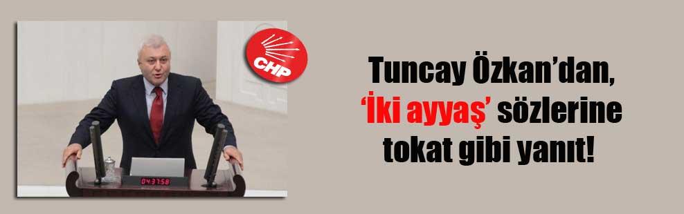 Tuncay Özkan'dan, 'İki ayyaş' sözlerine tokat gibi yanıt!