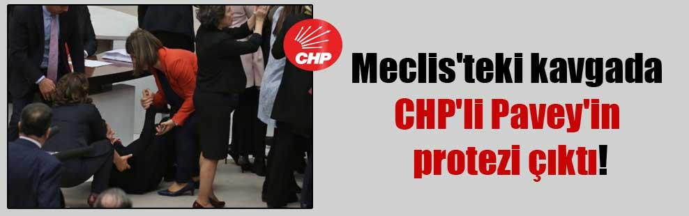 Meclis'teki kavgada CHP'li Pavey'in protezi çıktı!