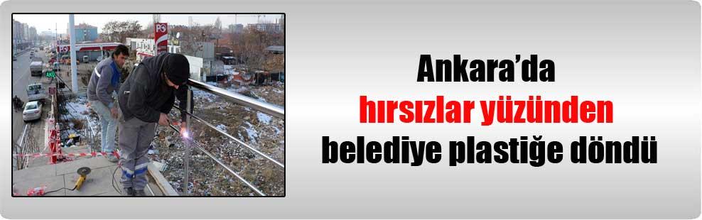 Ankara'da hırsızlar yüzünden belediye plastiğe döndü