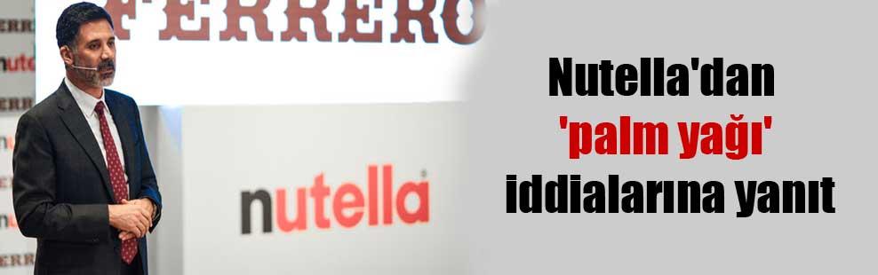Nutella'dan 'palm yağı' iddialarına yanıt