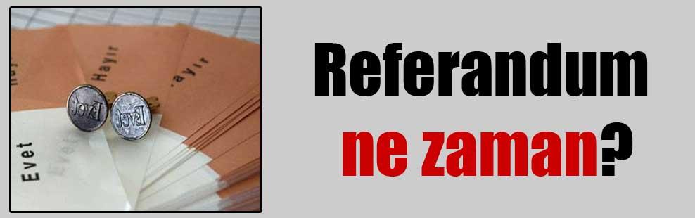 Referandum ne zaman?