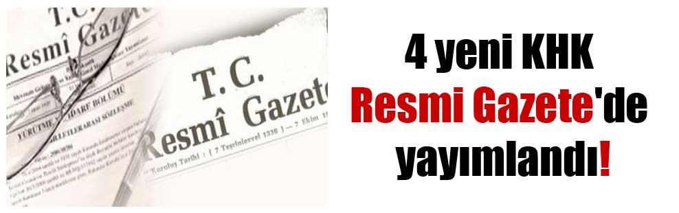 4 yeni KHK Resmi Gazete'de yayımlandı!