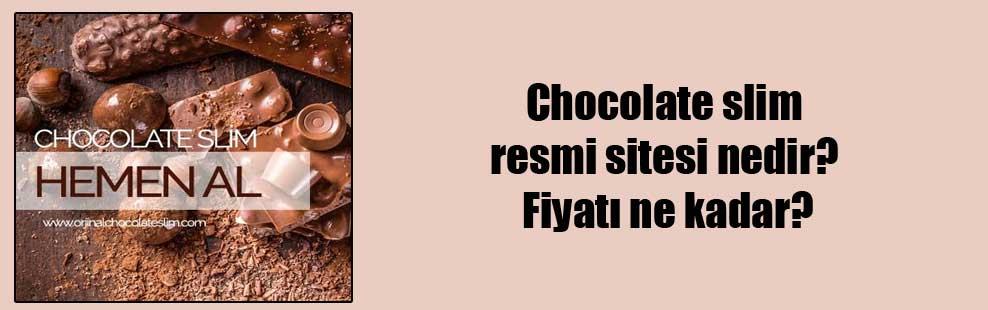 Chocolate slim resmi sitesi nedir? Fiyatı ne kadar?