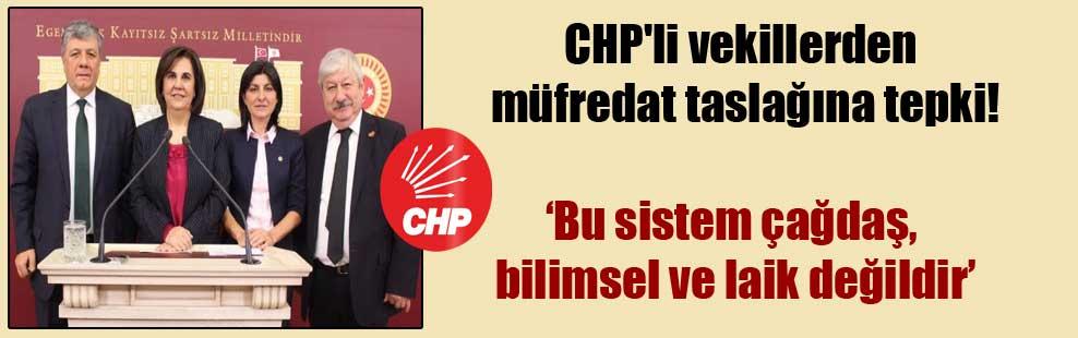 CHP'li vekillerden müfredat taslağına tepki!