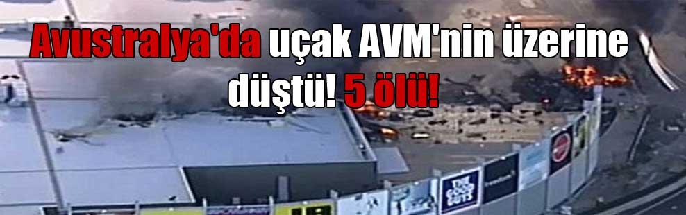 Avustralya'da uçak AVM'nin üzerine düştü! 5 ölü!