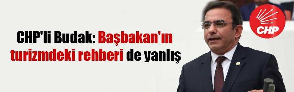 CHP'li Budak: Başbakan'ın turizmdeki rehberi de yanlış