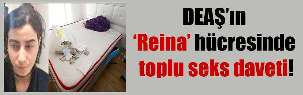 DEAŞ'ın 'Reina' hücresinde toplu seks daveti!
