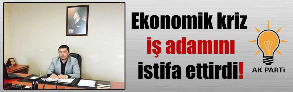 Ekonomik kriz iş adamını istifa ettirdi!