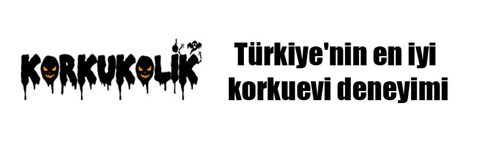 Türkiye'nin en iyi korkuevi deneyimi