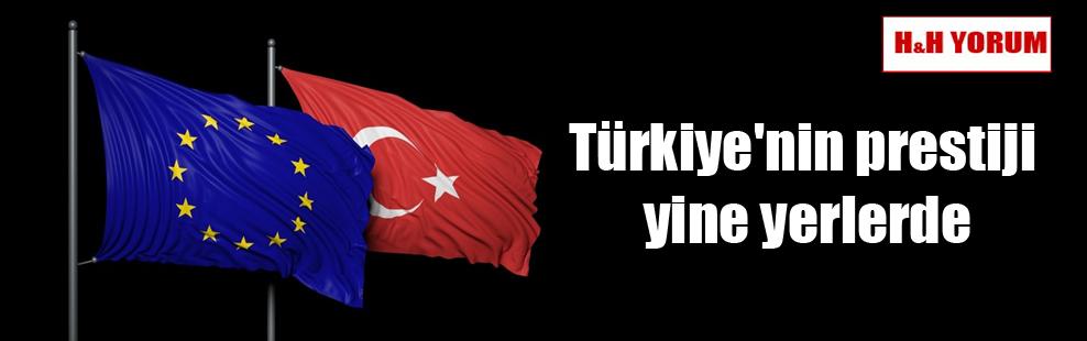 Türkiye'nin prestiji yine yerlerde