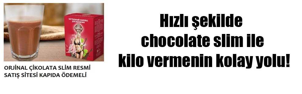 Hızlı şekilde chocolate slim ile kilo vermenin kolay yolu!
