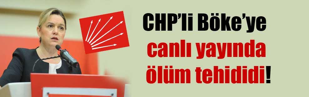 CHP'li Böke'ye canlı yayında ölüm tehididi!