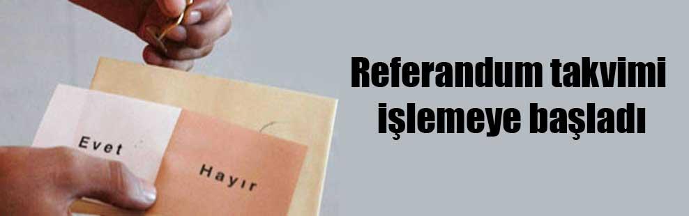 Referandum takvimi işlemeye başladı