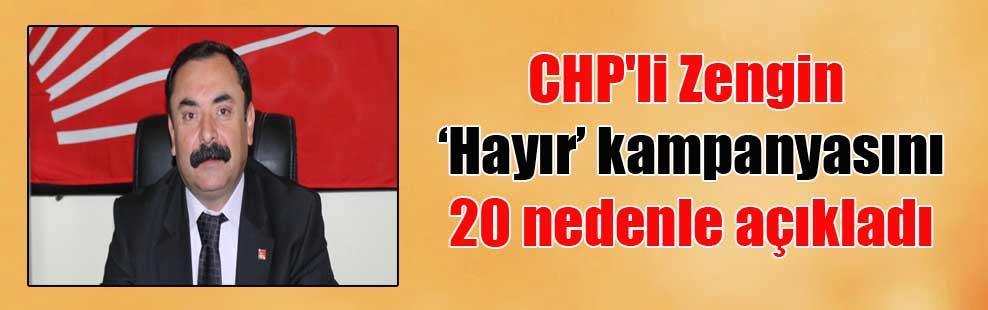 CHP'li Zengin 'Hayır' kampanyasını 20 nedenle açıkladı