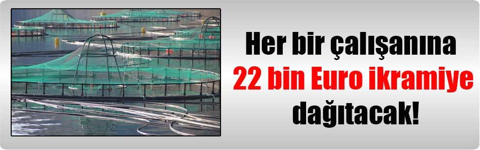 Her bir çalışanına 22 bin Euro ikramiye dağıtacak!