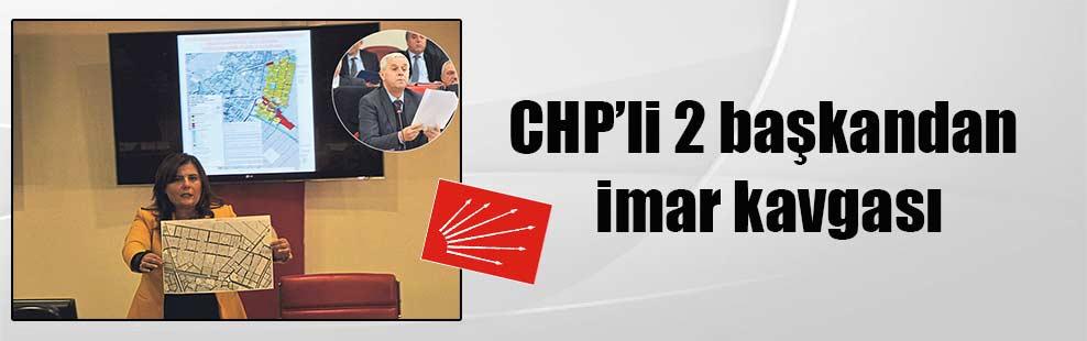 CHP'li 2 başkandan imar kavgası